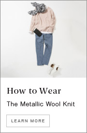How to Wear - The Metallic Wool Knit. Learn More